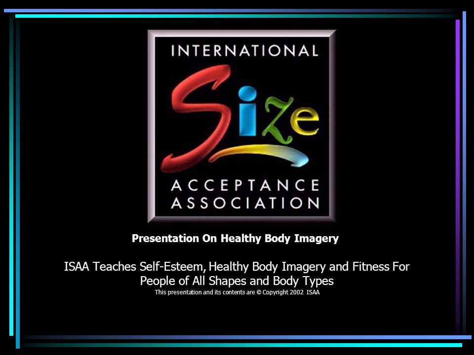 The International Size Acceptance Association (ISAA) is a non-profit organization whose mission is to promote size acceptance and to help end size discrimination throughout the world by means of advocacy and visible, lawful actions.