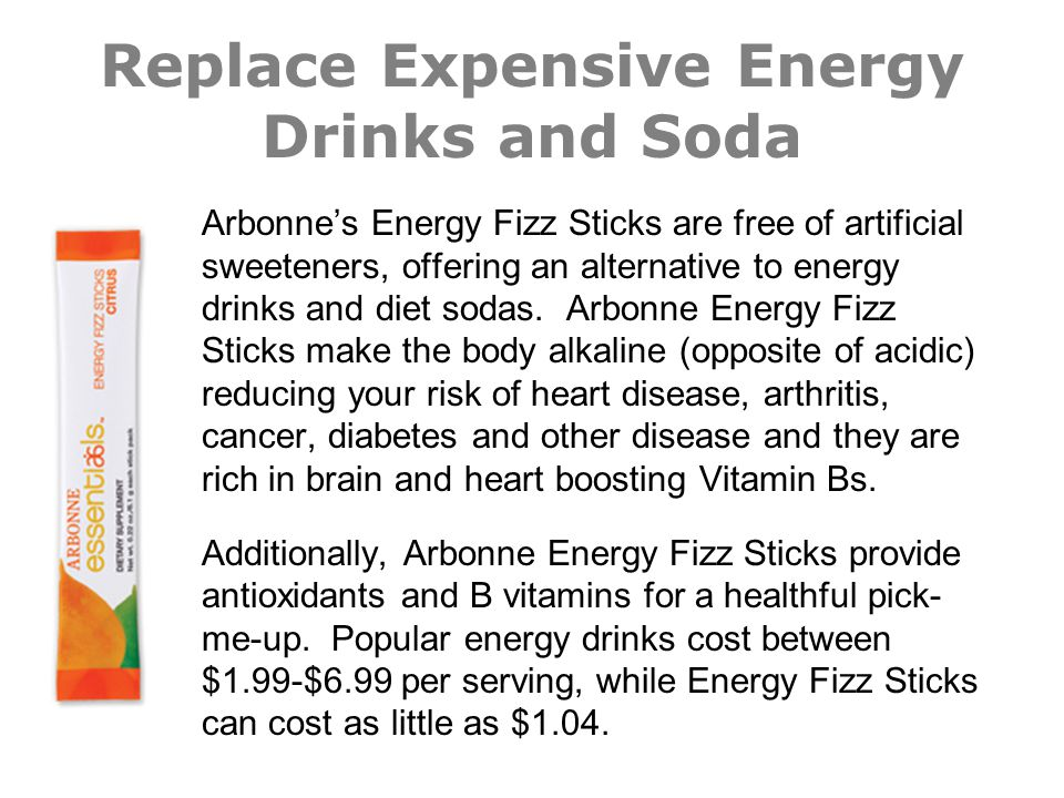 Replace Expensive Energy Drinks and Soda Arbonnes Energy Fizz Sticks are free of artificial sweeteners, offering an alternative to energy drinks and d