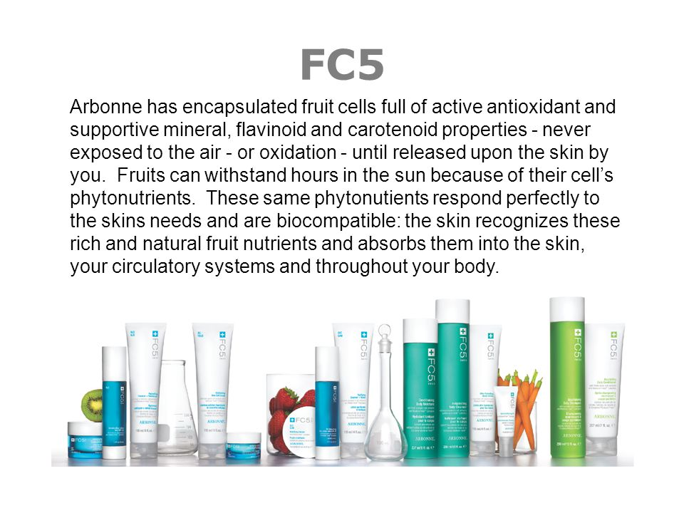 FC5 Arbonne has encapsulated fruit cells full of active antioxidant and supportive mineral, flavinoid and carotenoid properties - never exposed to the