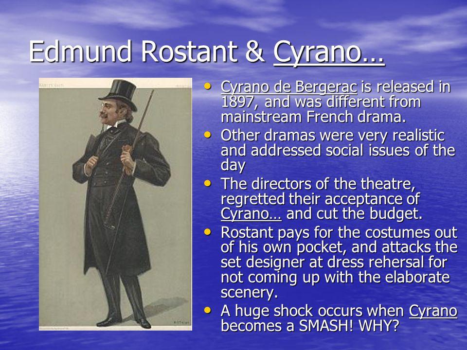 Cyrano… and Success Realism= Focused on modern societys darkest problems.