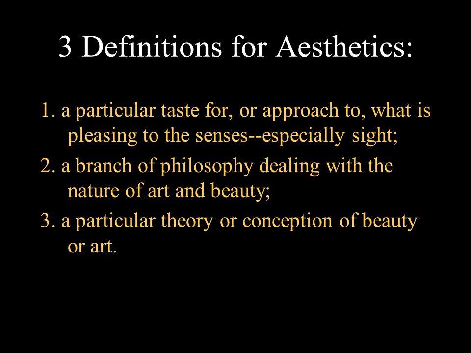 Definition one: Aesthetics Function: noun 1.