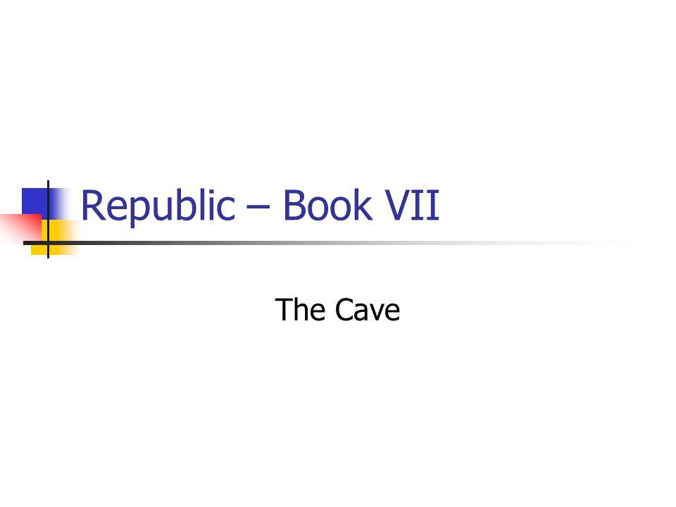 Republic – Book VII The Cave