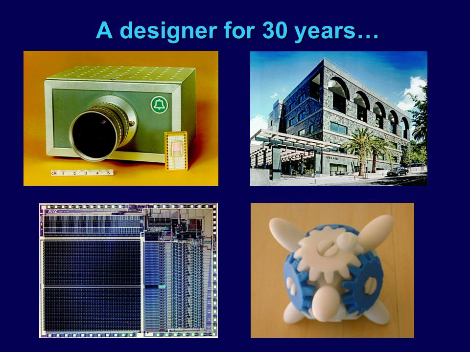 A designer for 30 years…