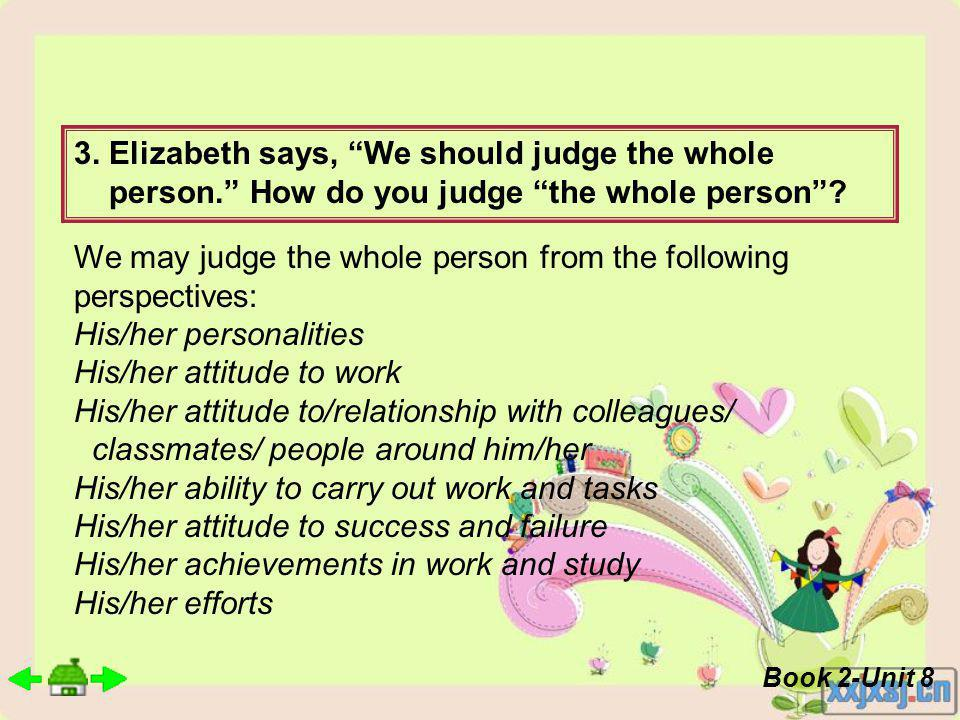 3. Elizabeth says, We should judge the whole person.
