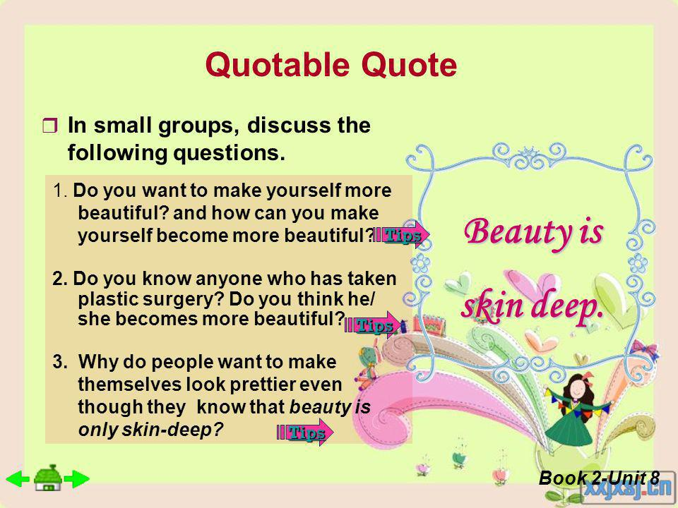 Quotable Quote Beauty is skin deep. 1. Do you want to make yourself more beautiful.
