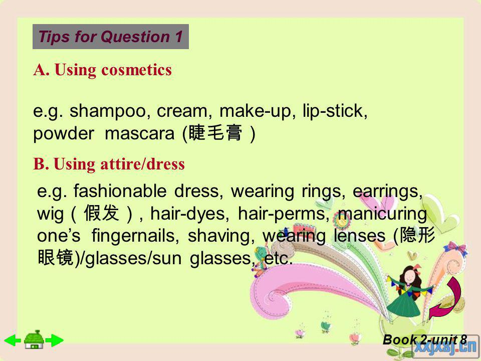 A. Using cosmetics B. Using attire/dress Tips for Question 1 e.g.