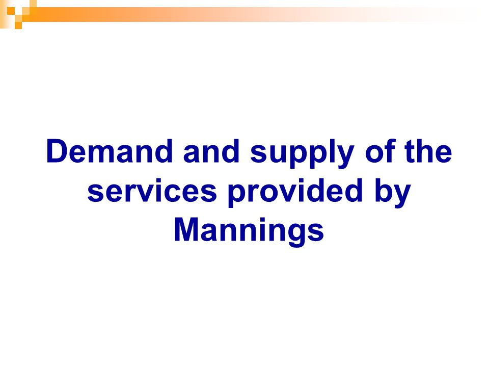 Demand and supply of the services provided by Mannings