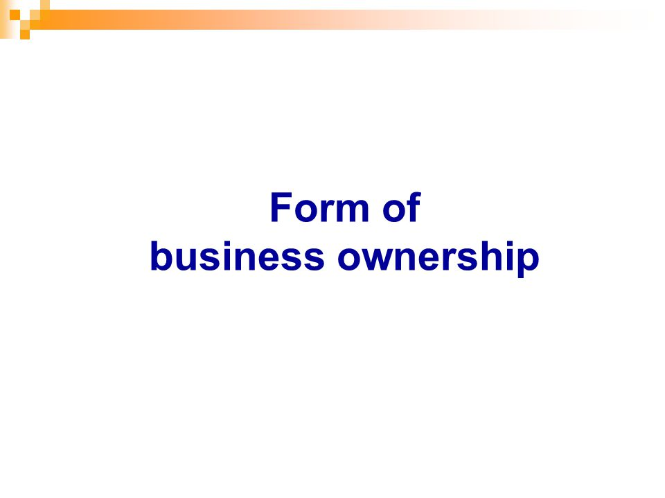 Form of business ownership