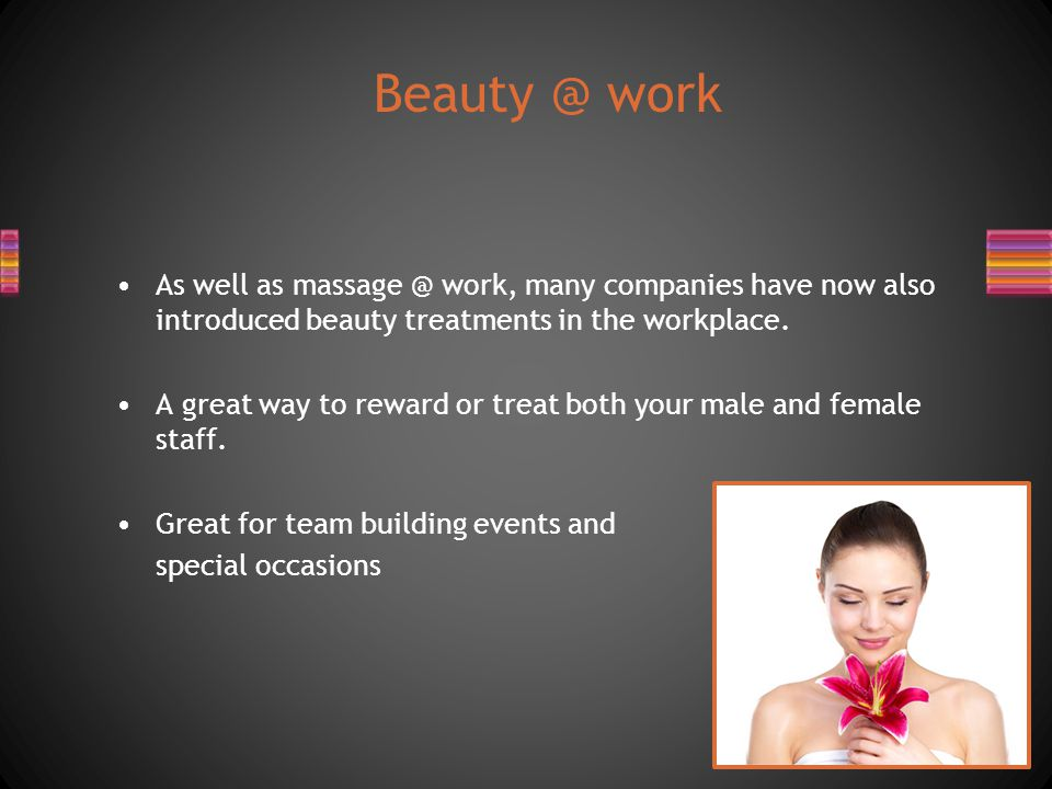 As well as massage @ work, many companies have now also introduced beauty treatments in the workplace.