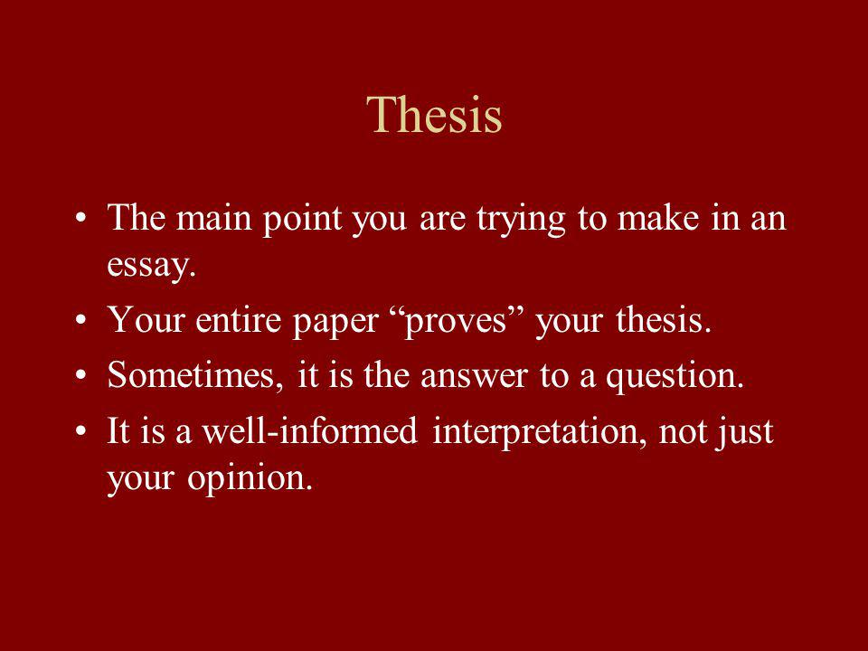 In other words… Think of the thesis statement as a contract between you (the writer) and the reader.