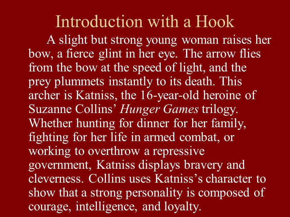 Introduction with a Hook A slight but strong young woman raises her bow, a fierce glint in her eye.