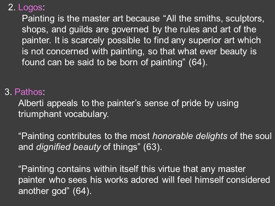 3.Pathos: Alberti appeals to the painters sense of pride by using triumphant vocabulary.