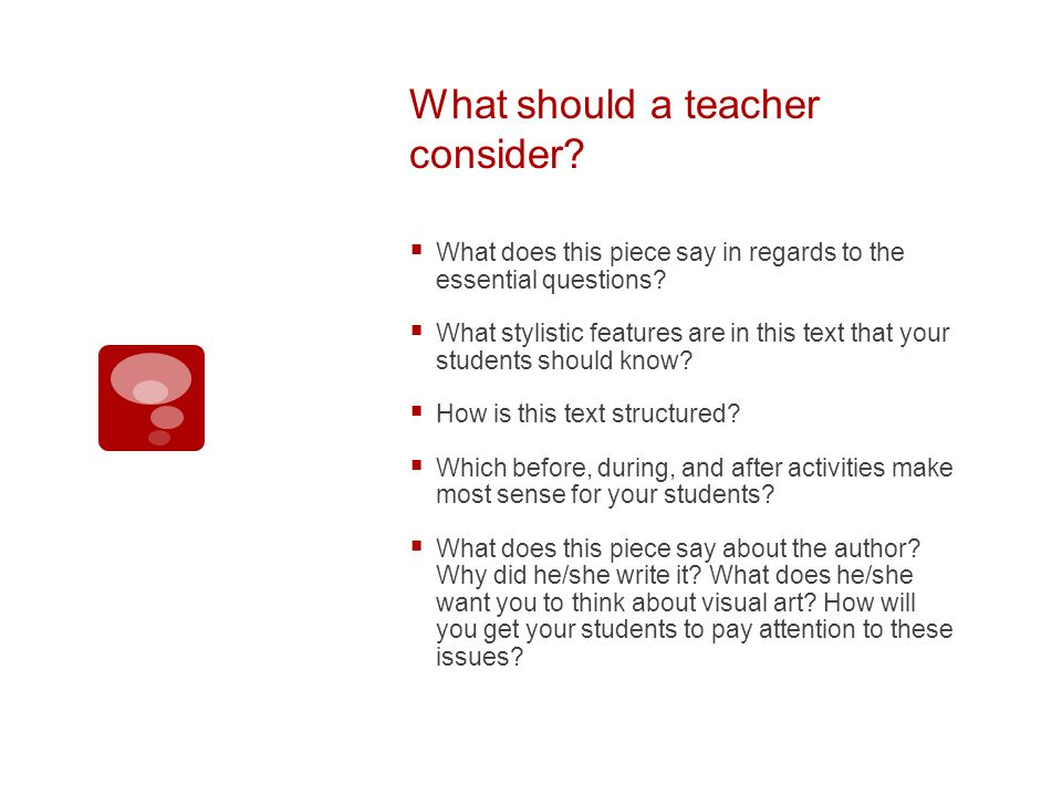What should a teacher consider. What does this piece say in regards to the essential questions.