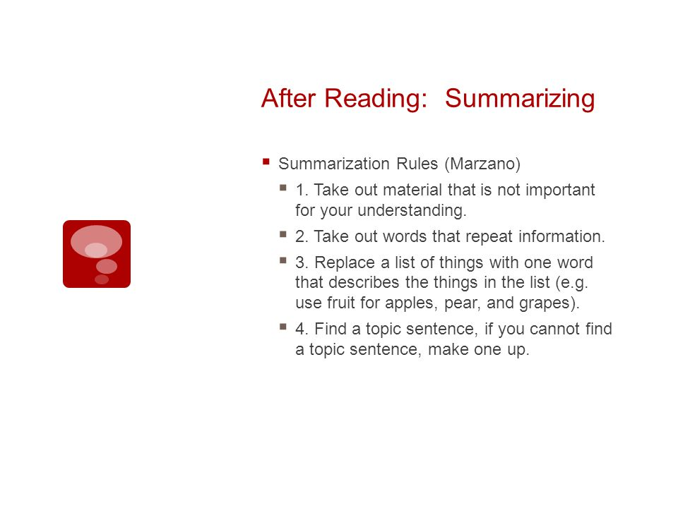 After Reading: Summarizing Summarization Rules (Marzano) 1.