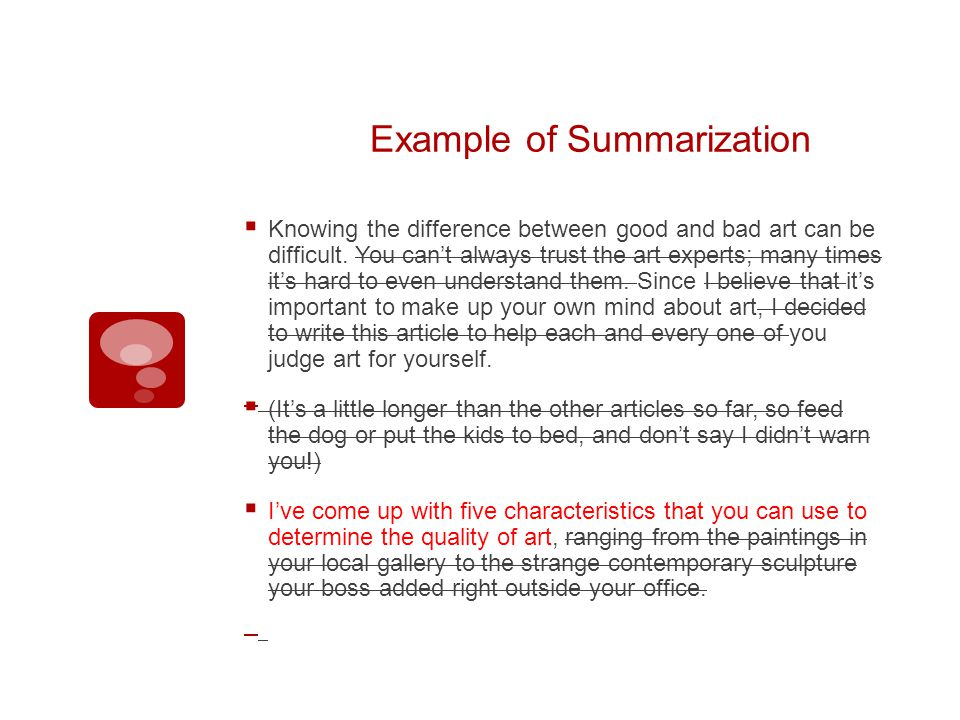 Example of Summarization Knowing the difference between good and bad art can be difficult.