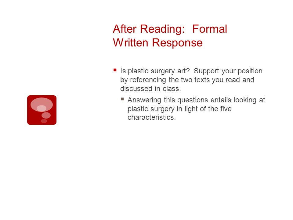 After Reading: Formal Written Response Is plastic surgery art.