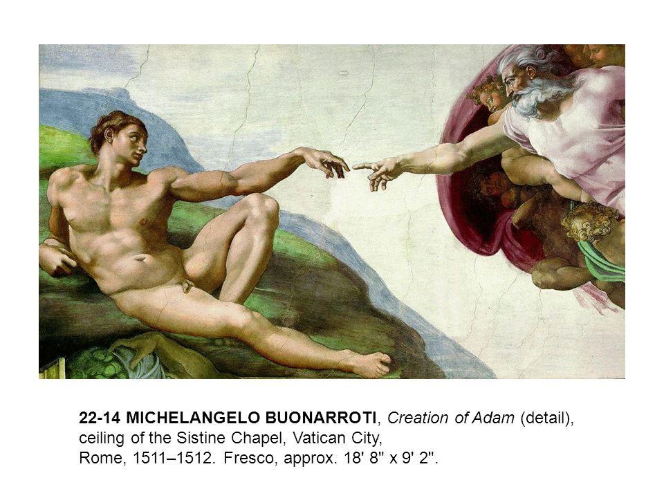 22-14 MICHELANGELO BUONARROTI, Creation of Adam (detail), ceiling of the Sistine Chapel, Vatican City, Rome, 1511–1512. Fresco, approx. 18' 8