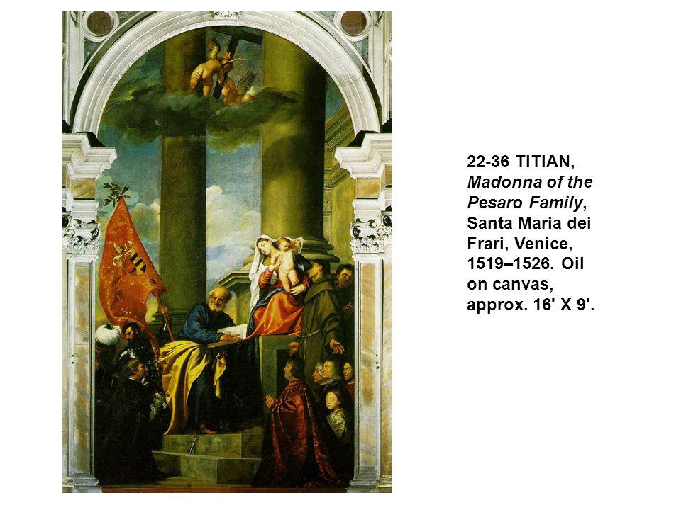 22-36 TITIAN, Madonna of the Pesaro Family, Santa Maria dei Frari, Venice, 1519–1526. Oil on canvas, approx. 16' X 9'.