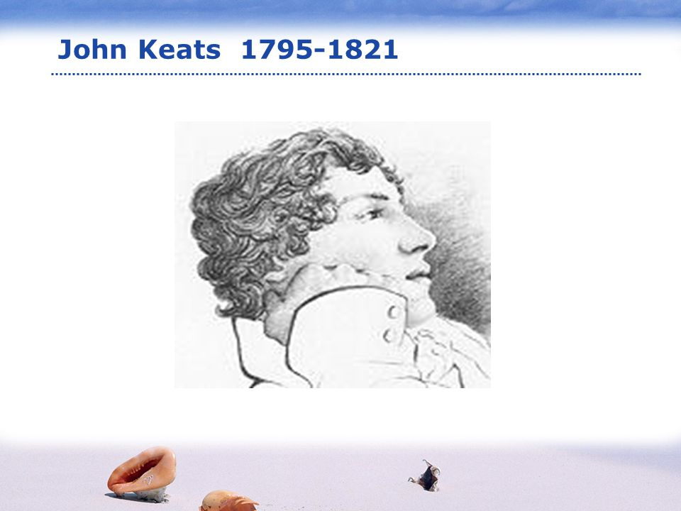 www.themegallery.com LOGO Life John Keats, one of the greatest English poets and a major figure in the Romantic movement, was born in 1795 in Moorefield, London.
