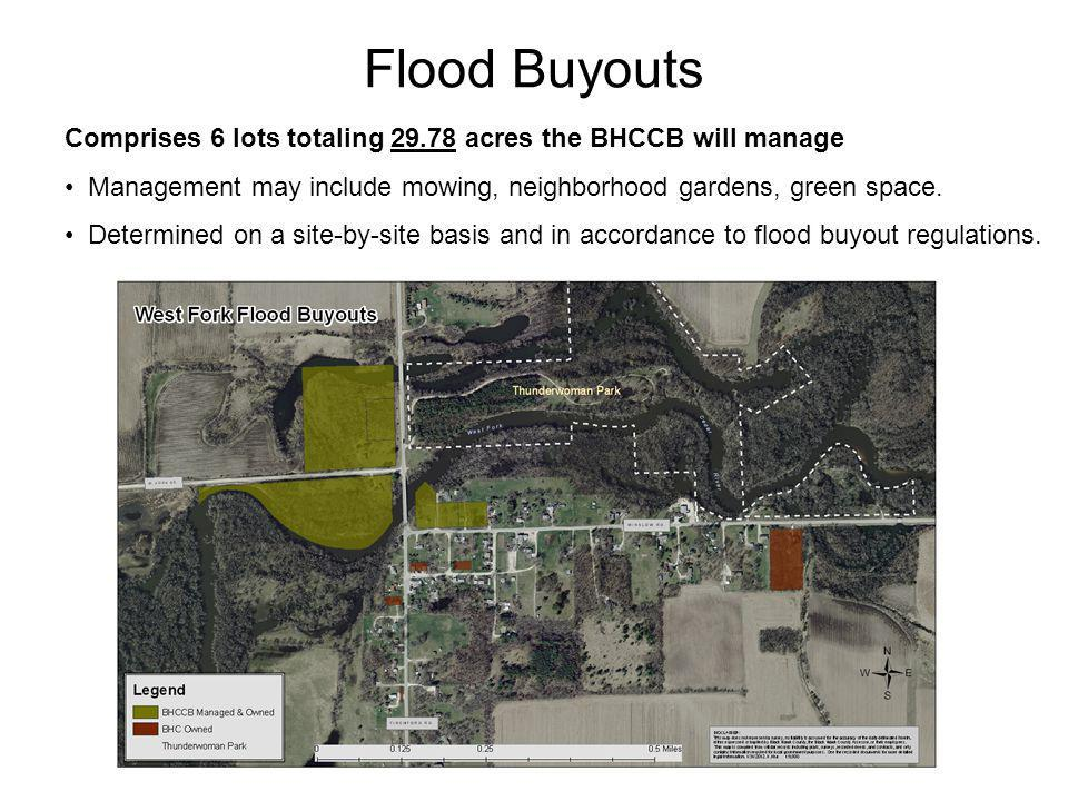 Flood Buyouts Comprises 6 lots totaling 29.78 acres the BHCCB will manage Management may include mowing, neighborhood gardens, green space.