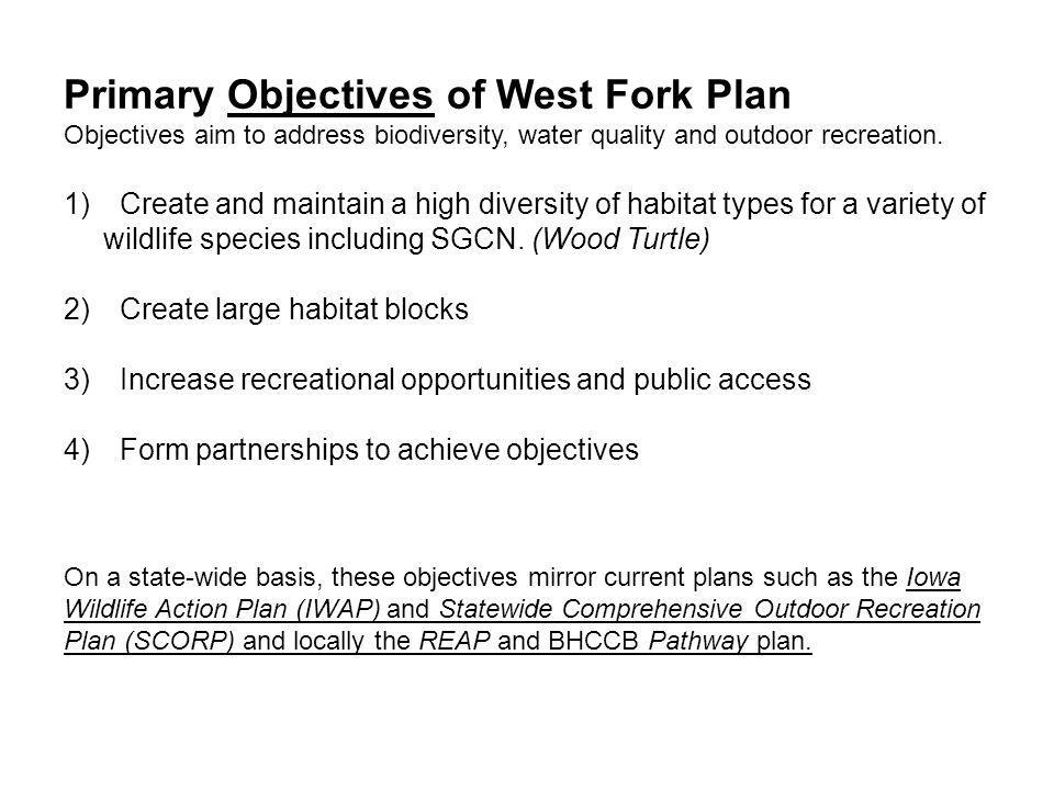 Primary Objectives of West Fork Plan Objectives aim to address biodiversity, water quality and outdoor recreation.
