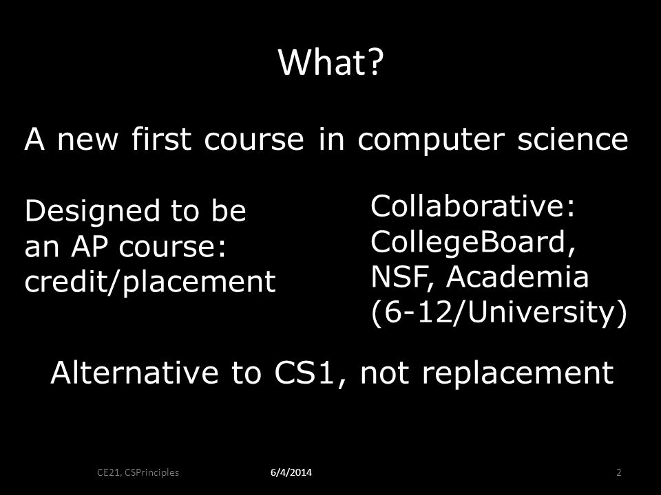 Cross-Campus Comparison I 6/4/2014 CE21, CSPrinciples 23 Title First Offering Proj Enroll MSCDLiving in a Computing World Fall (S) 2010 20 UC BThe Beauty and Joy of Computing Fall (S) 2010 90 UC SDFluency with Information Technology Fall (Q) 2010 900 UNC CThe Beauty and Joy of Computing Spring (S) 2011 20 U WComputer Science Principles Winter (Q) 2011 40