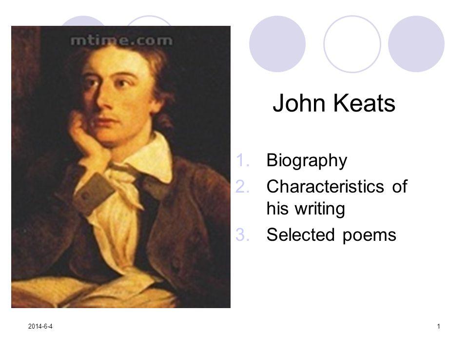 John Keats 1.Biography 2.Characteristics of his writing 3.Selected poems 2014-6-41