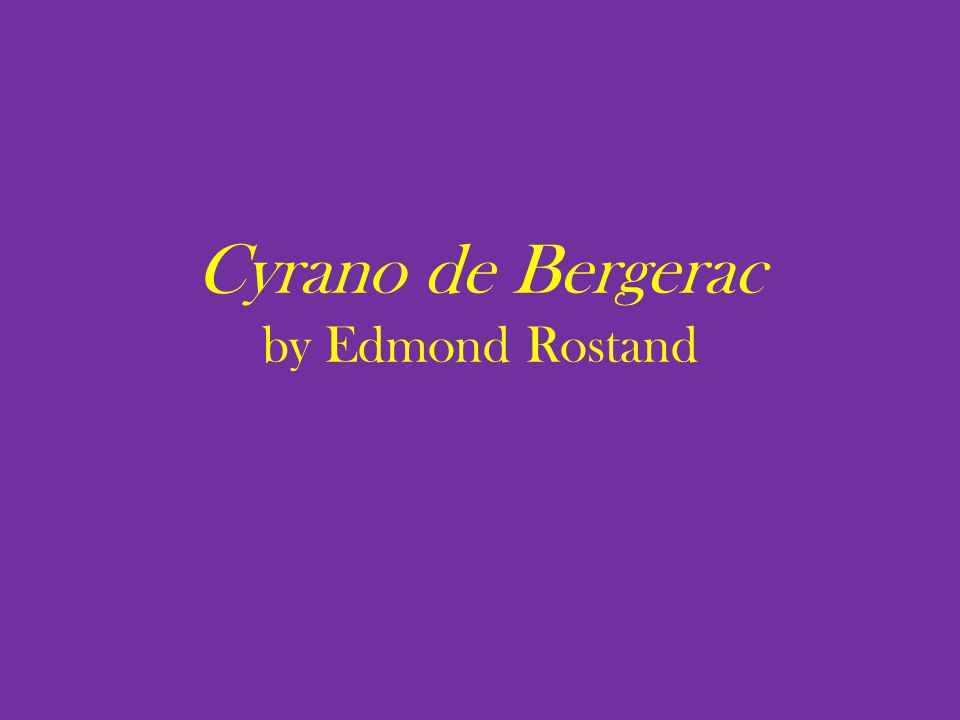 Test- Tuesday, November 10th What to study: Power Point (I will upload an updated one to my website)---literary terms and facts about Cyrano.
