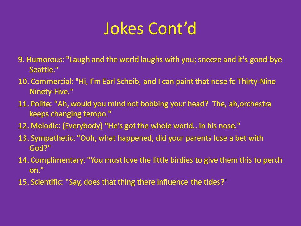 Jokes Contd 9. Humorous: