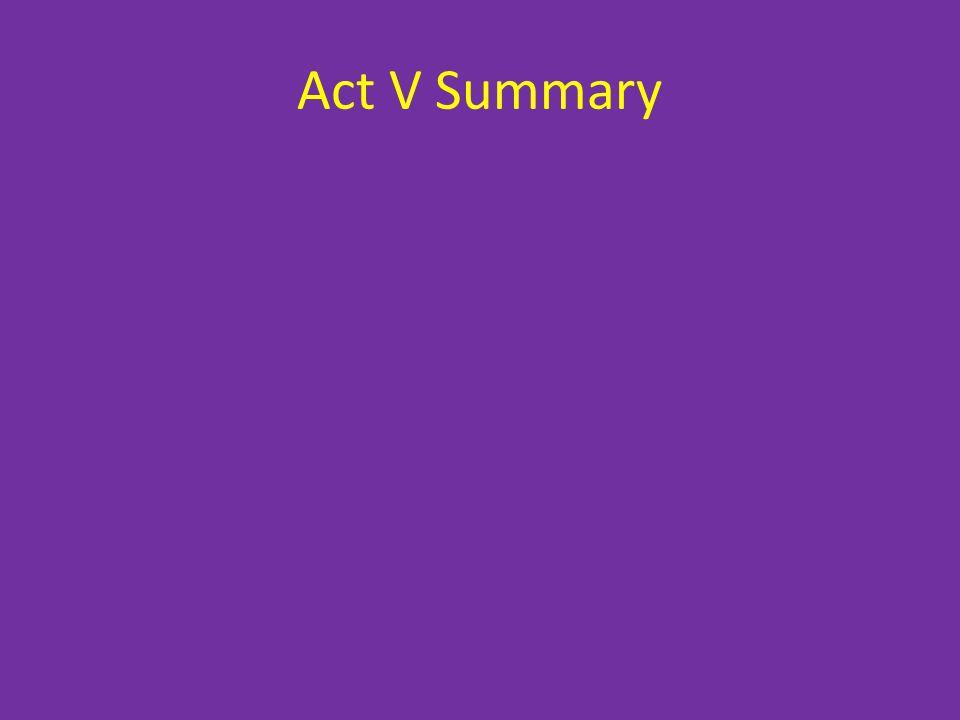 Act V Summary