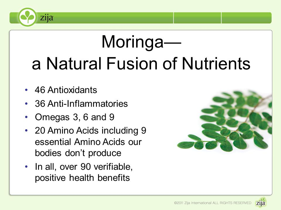 Moringa a Natural Fusion of Nutrients 46 Antioxidants 36 Anti-Inflammatories Omegas 3, 6 and 9 20 Amino Acids including 9 essential Amino Acids our bo