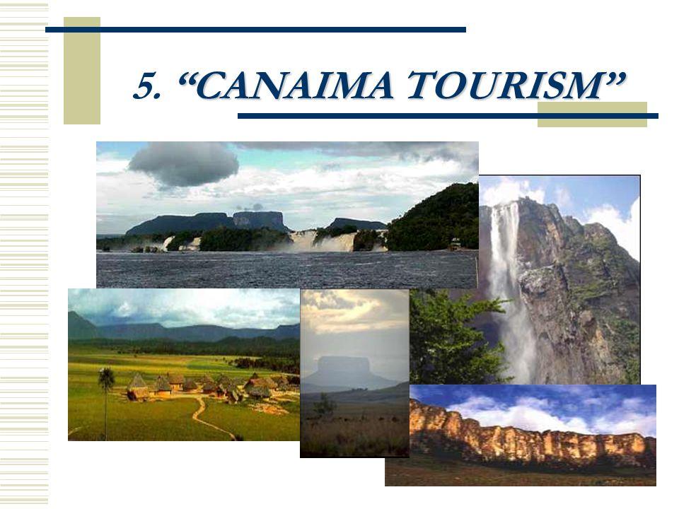 CANAIMA TOURISM 5. CANAIMA TOURISM