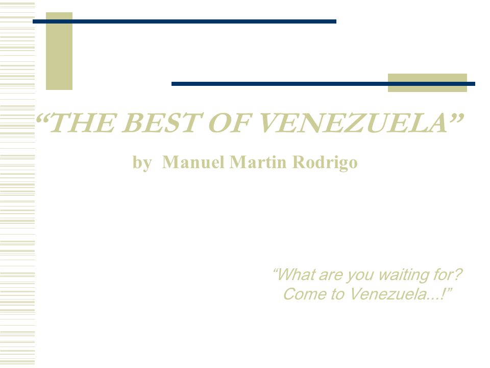 THE BEST OF VENEZUELA by Manuel Martin Rodrigo What are you waiting for Come to Venezuela...!