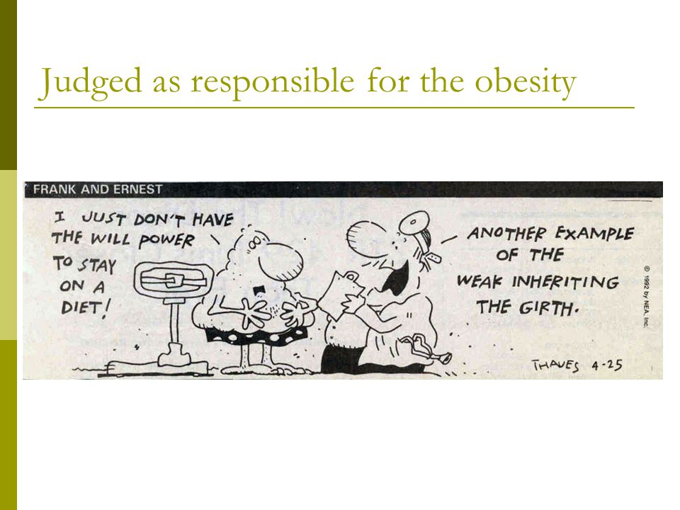 Judged as responsible for the obesity