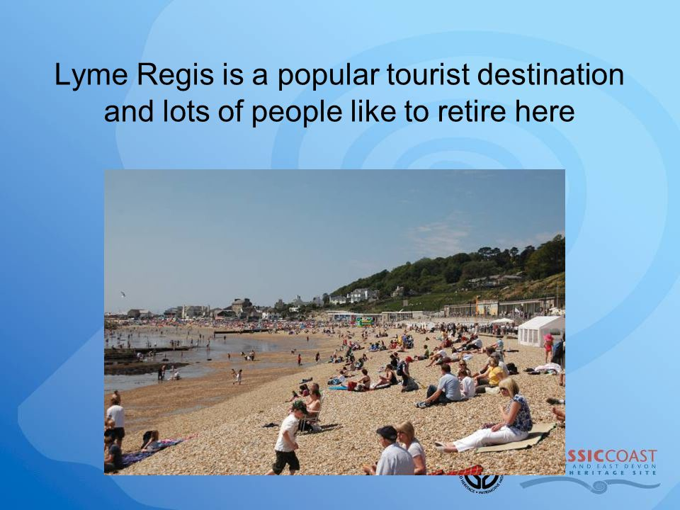 Lyme Regis is a popular tourist destination and lots of people like to retire here