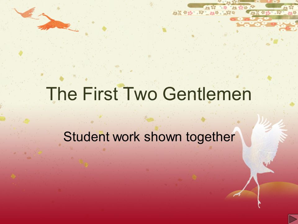 The First Two Gentlemen Student work shown together
