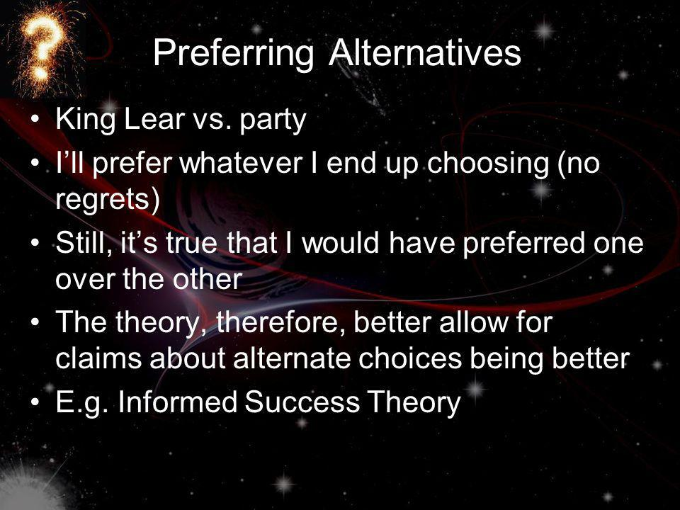 Preferring Alternatives King Lear vs.