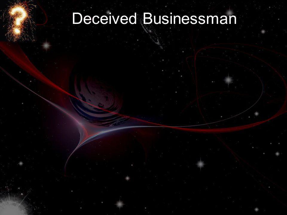 Deceived Businessman