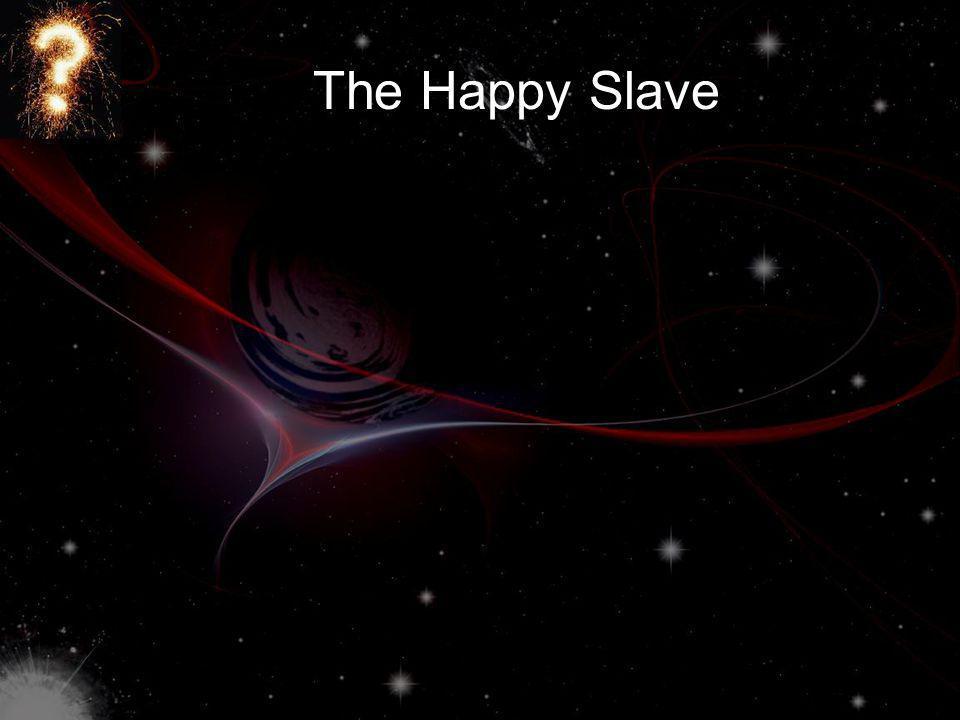 The Happy Slave