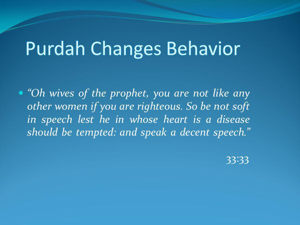 Oh wives of the prophet, you are not like any other women if you are righteous.