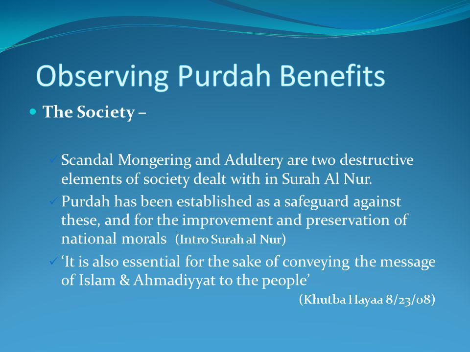 The Society – Scandal Mongering and Adultery are two destructive elements of society dealt with in Surah Al Nur.