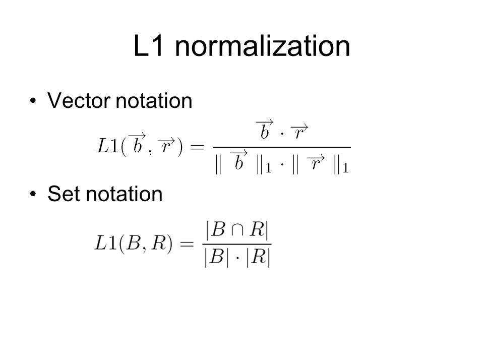 L1 normalization Vector notation Set notation