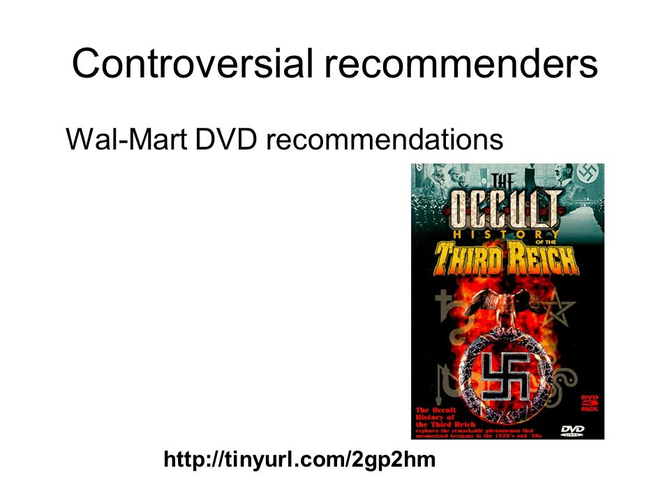Controversial recommenders Wal-Mart DVD recommendations http://tinyurl.com/2gp2hm