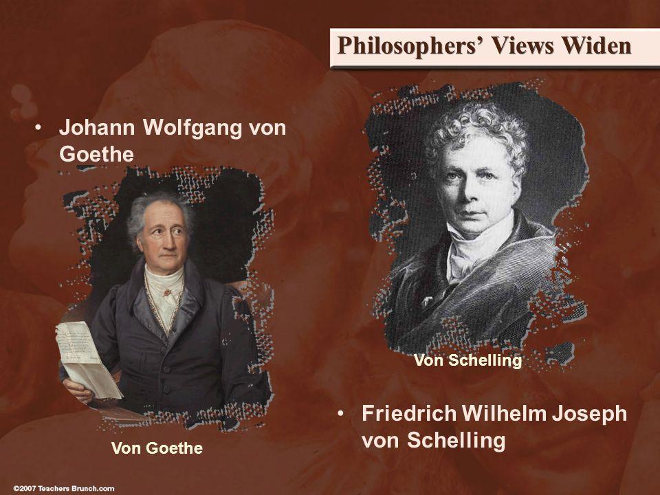 Philosophers Views Widen Johann Wolfgang von Goethe Friedrich Wilhelm Joseph von Schelling Von Goethe Von Schelling
