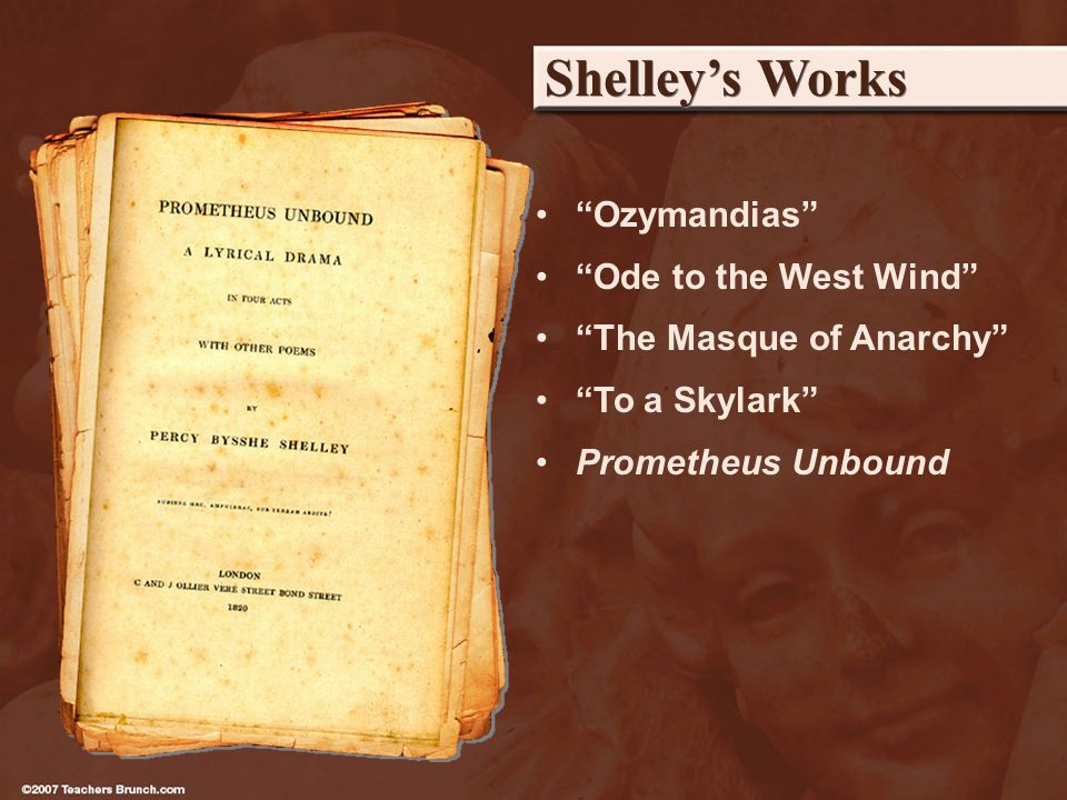 Shelleys Works Ozymandias Ode to the West Wind The Masque of Anarchy To a Skylark Prometheus Unbound