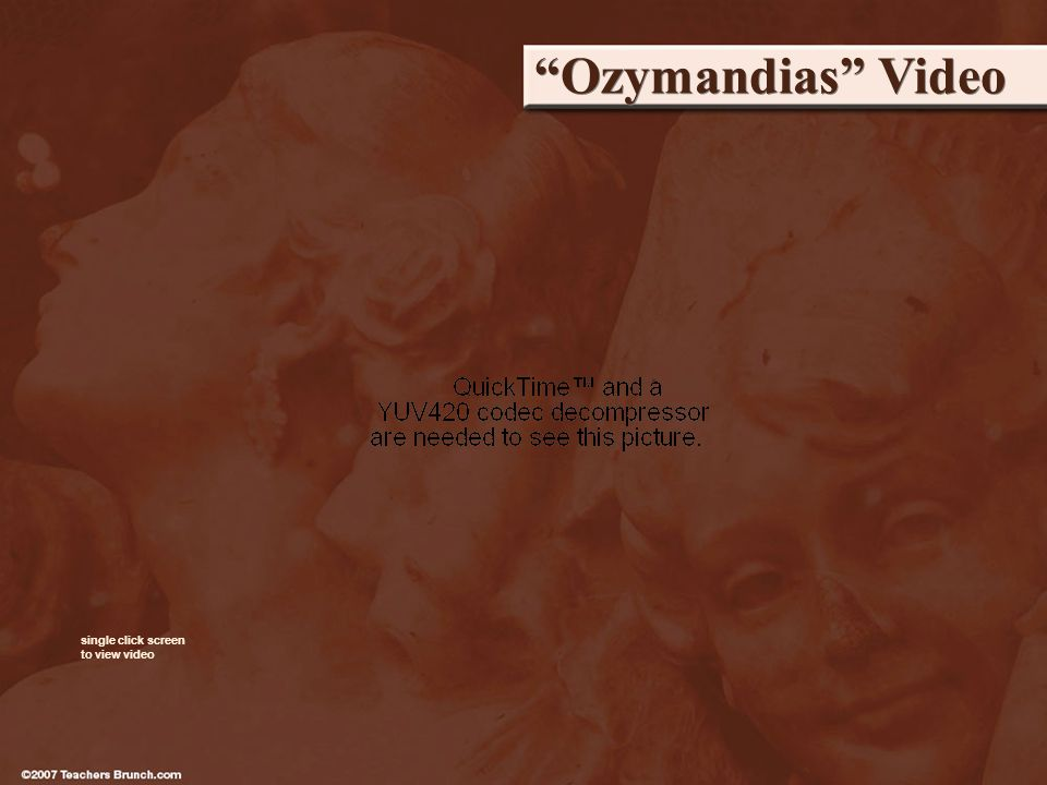 Ozymandias Video single click screen to view video