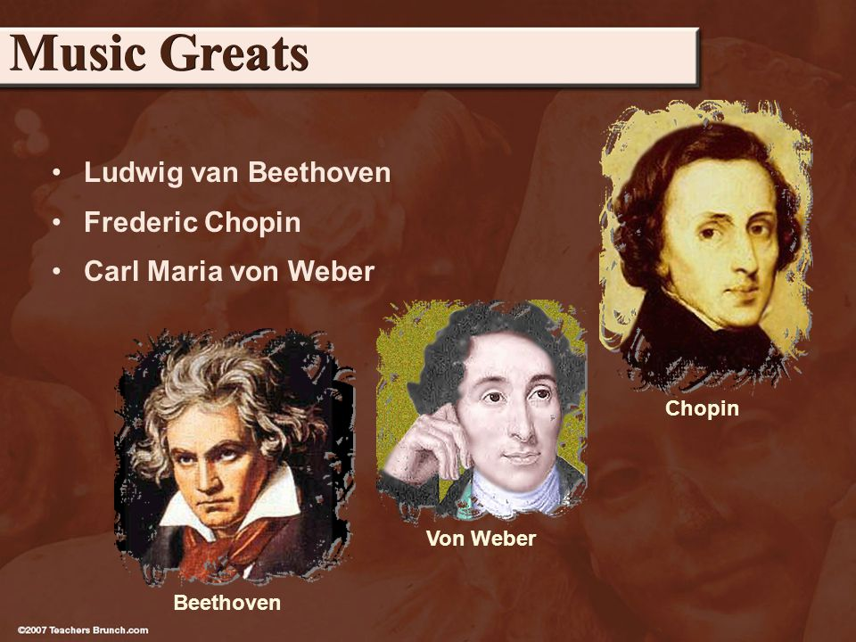 Ludwig van Beethoven Frederic Chopin Carl Maria von Weber Music Greats Beethoven Chopin Von Weber
