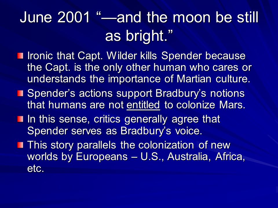 August 2001 The Settlers Opening lines parallel Tale of Two Cities Outlines human reasons for coming to Mars.