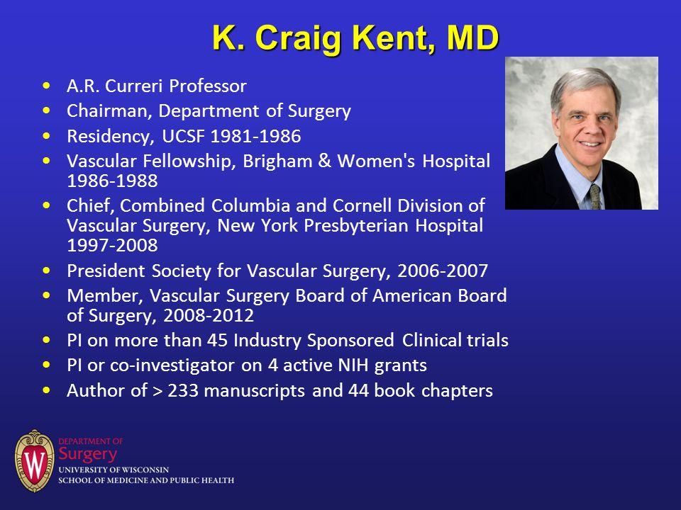 K. Craig Kent, MD A.R.