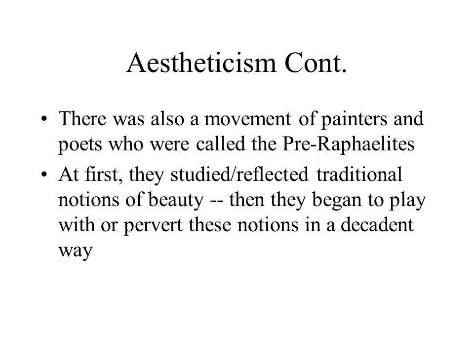 Aestheticism Cont.